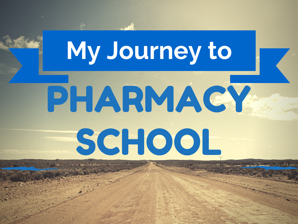 My Journey to Pharmacy School - Pharmacy School HQ